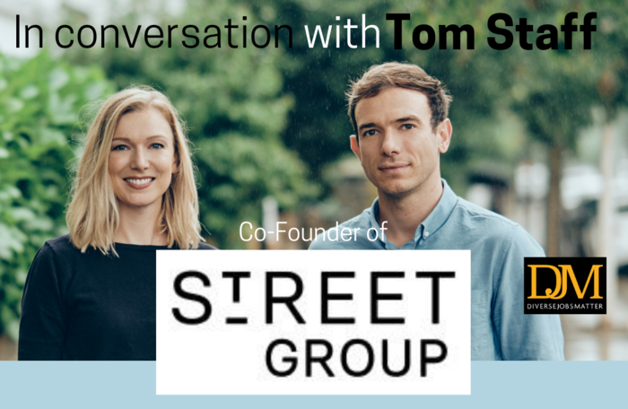 In Conversation with Tom Staff: On Diversity and Inclusion at Street Group