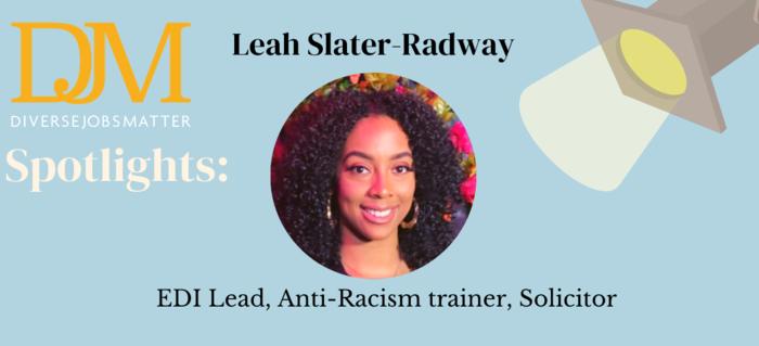 Spotlighting Leah Slater-Radway, EDI Lead & Anti-racism trainer